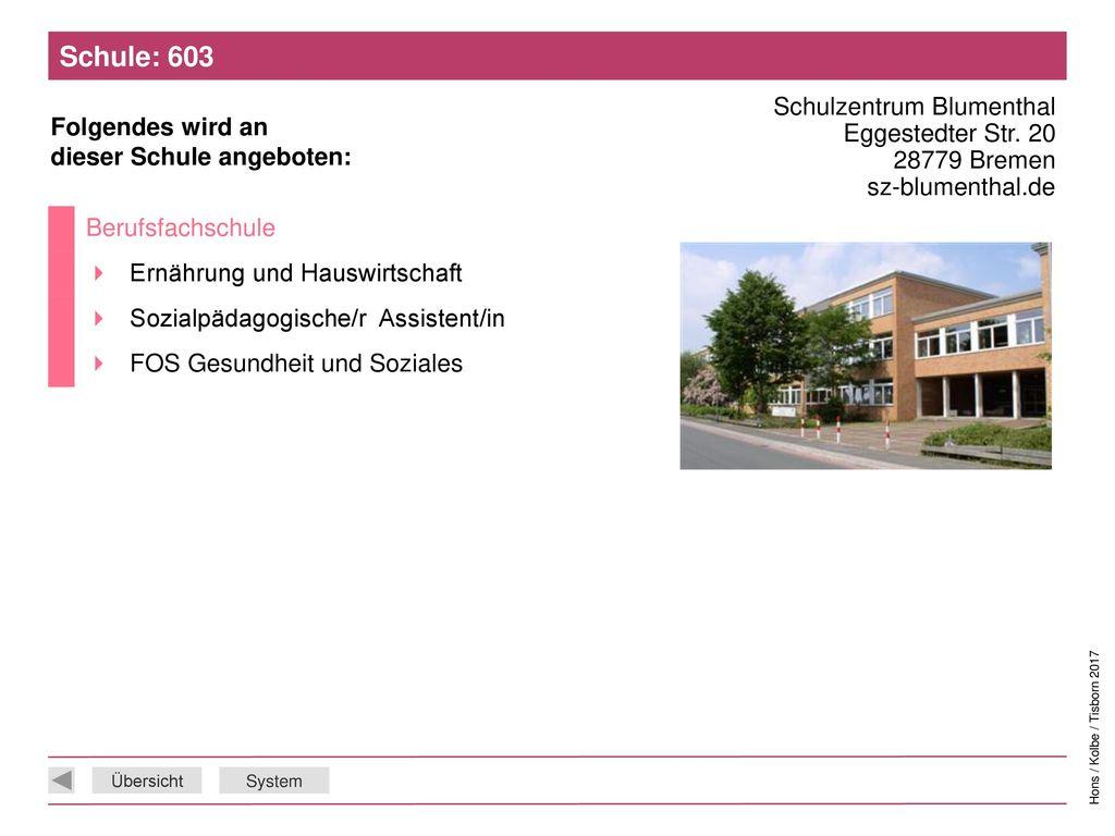 Schule: 603 Schulzentrum Blumenthal Eggestedter Str. 20 28779 Bremen sz-blumenthal.de. Berufsfachschule.