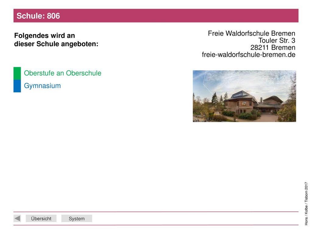 Schule: 806 Freie Waldorfschule Bremen Touler Str. 3 28211 Bremen freie-waldorfschule-bremen.de.