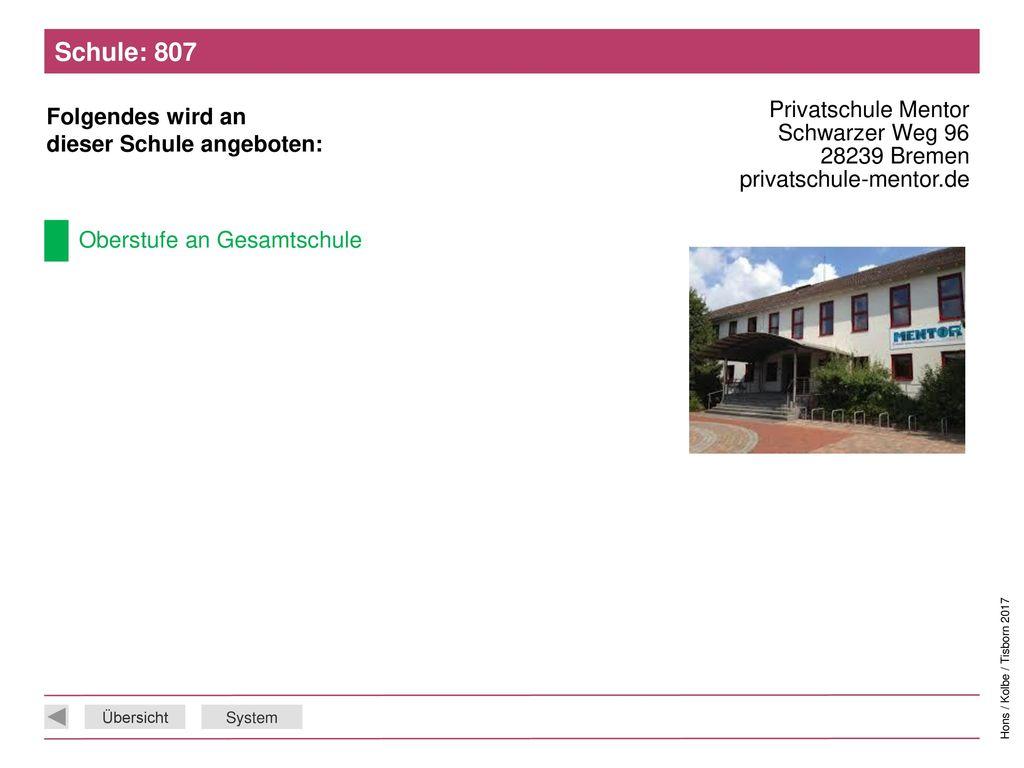 Schule: 807 Privatschule Mentor Schwarzer Weg 96 28239 Bremen privatschule-mentor.de.