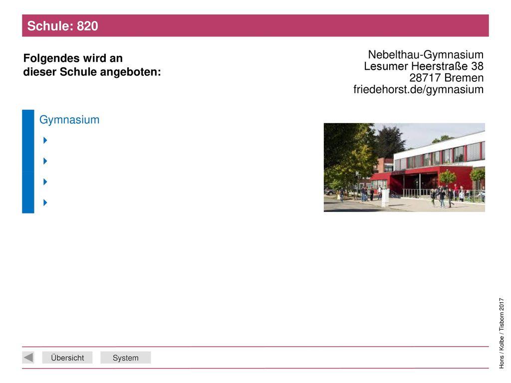 Schule: 820 Nebelthau-Gymnasium Lesumer Heerstraße 38 28717 Bremen friedehorst.de/gymnasium. Gymnasium.