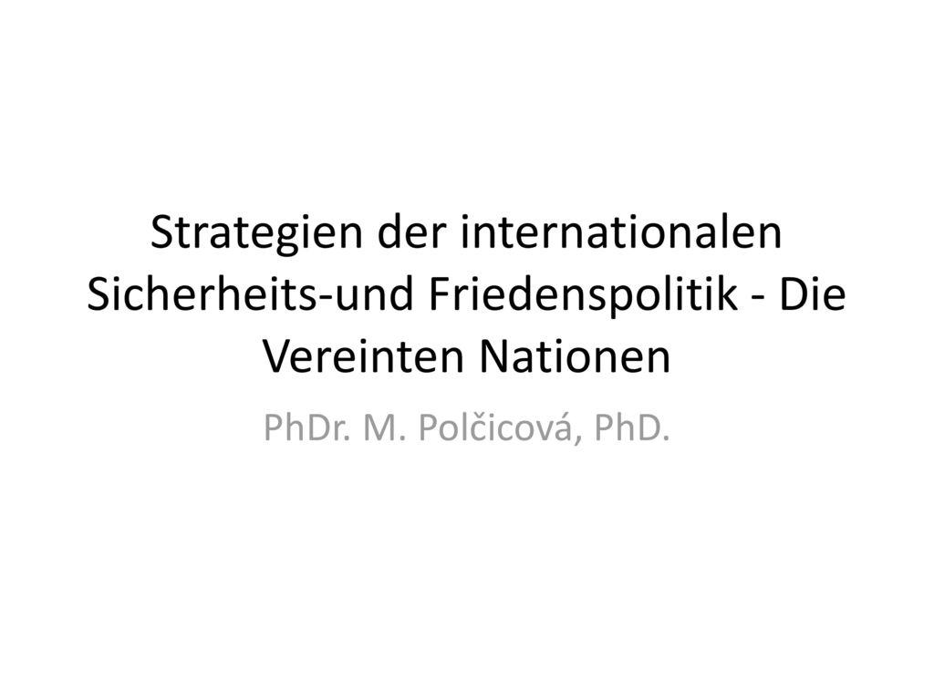 Strategien der internationalen Sicherheits-und Friedenspolitik - Die Vereinten Nationen
