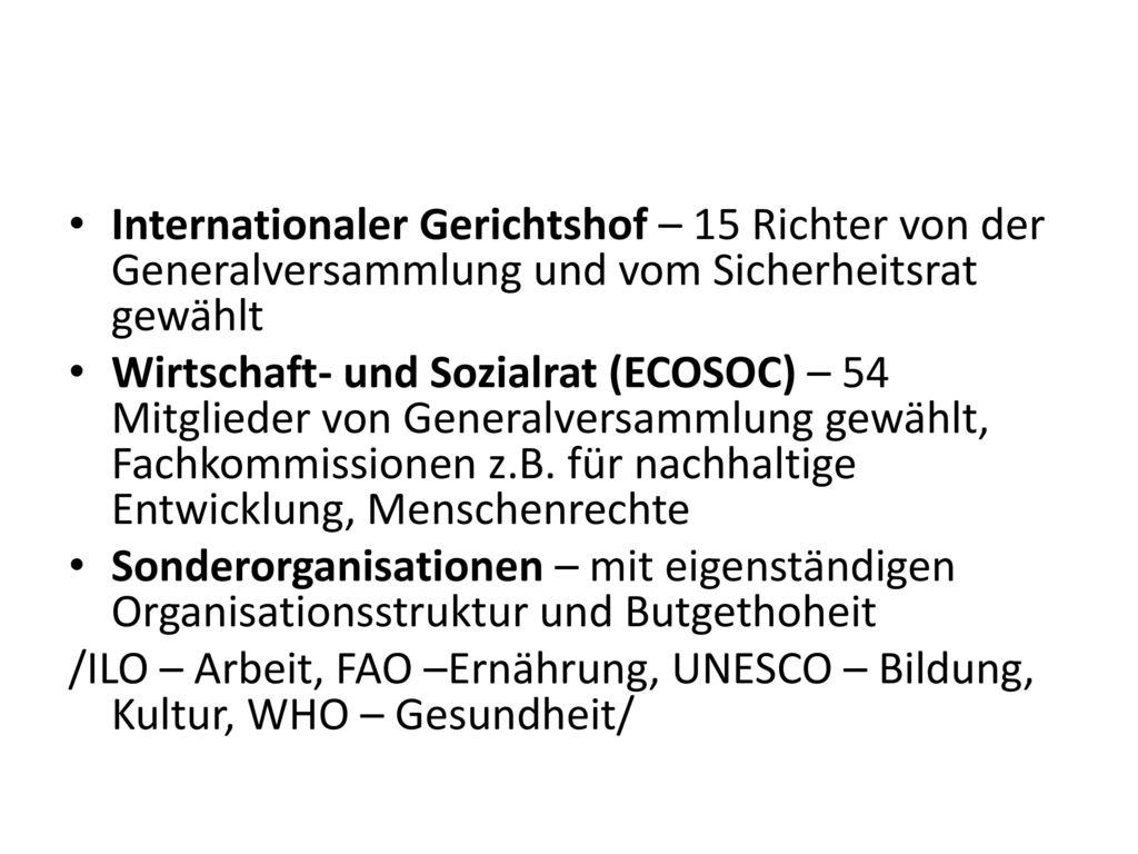 Internationaler Gerichtshof – 15 Richter von der Generalversammlung und vom Sicherheitsrat gewählt