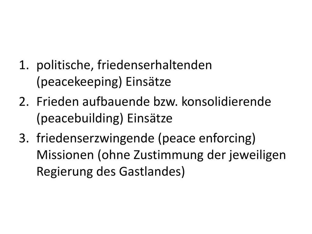 politische, friedenserhaltenden (peacekeeping) Einsätze