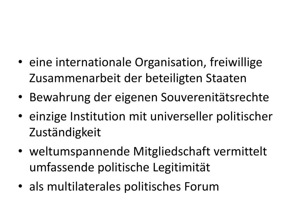 eine internationale Organisation, freiwillige Zusammenarbeit der beteiligten Staaten