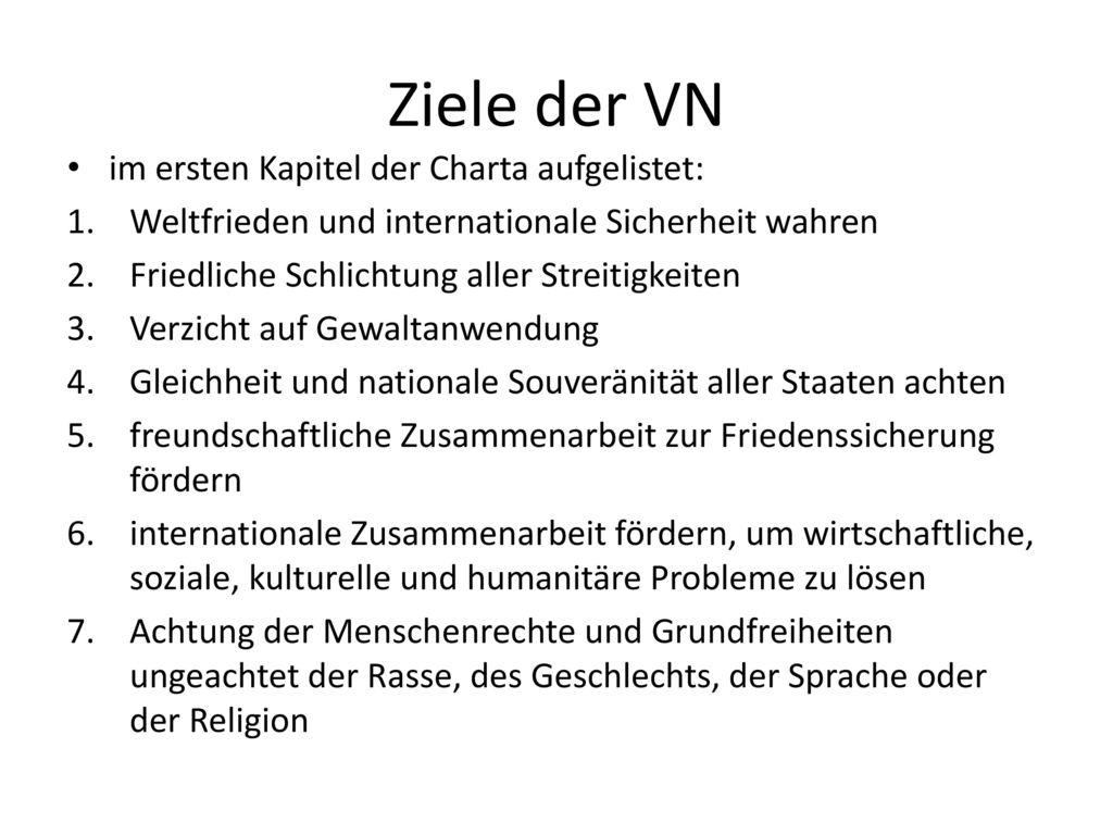 Ziele der VN im ersten Kapitel der Charta aufgelistet: