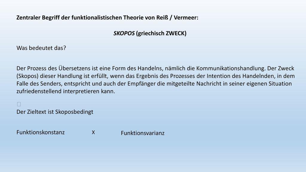Zentraler Begriff der funktionalistischen Theorie von Reiß / Vermeer: