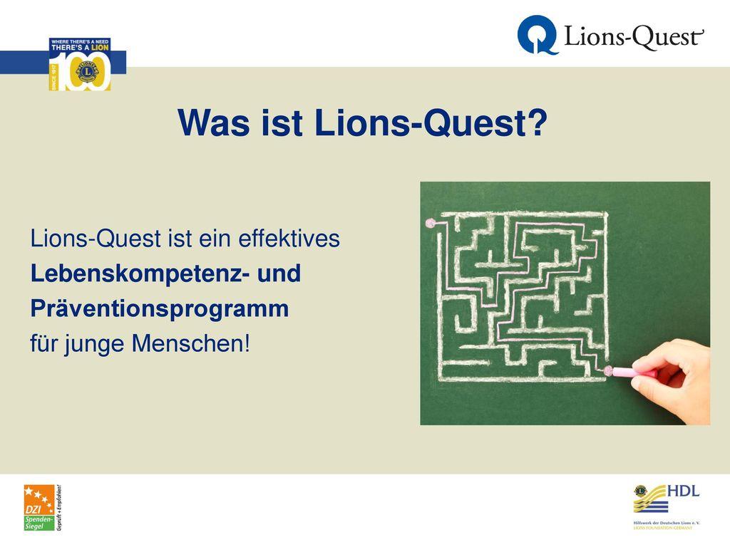 Was ist Lions-Quest Lions-Quest ist ein effektives