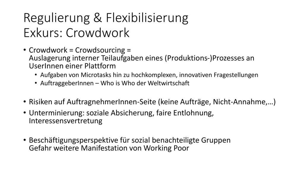 Regulierung & Flexibilisierung Exkurs: Crowdwork