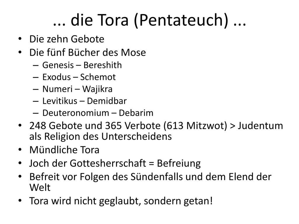 ... die Tora (Pentateuch) ... Die zehn Gebote Die fünf Bücher des Mose