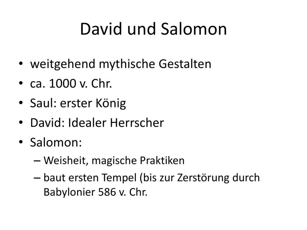 David und Salomon weitgehend mythische Gestalten ca. 1000 v. Chr.