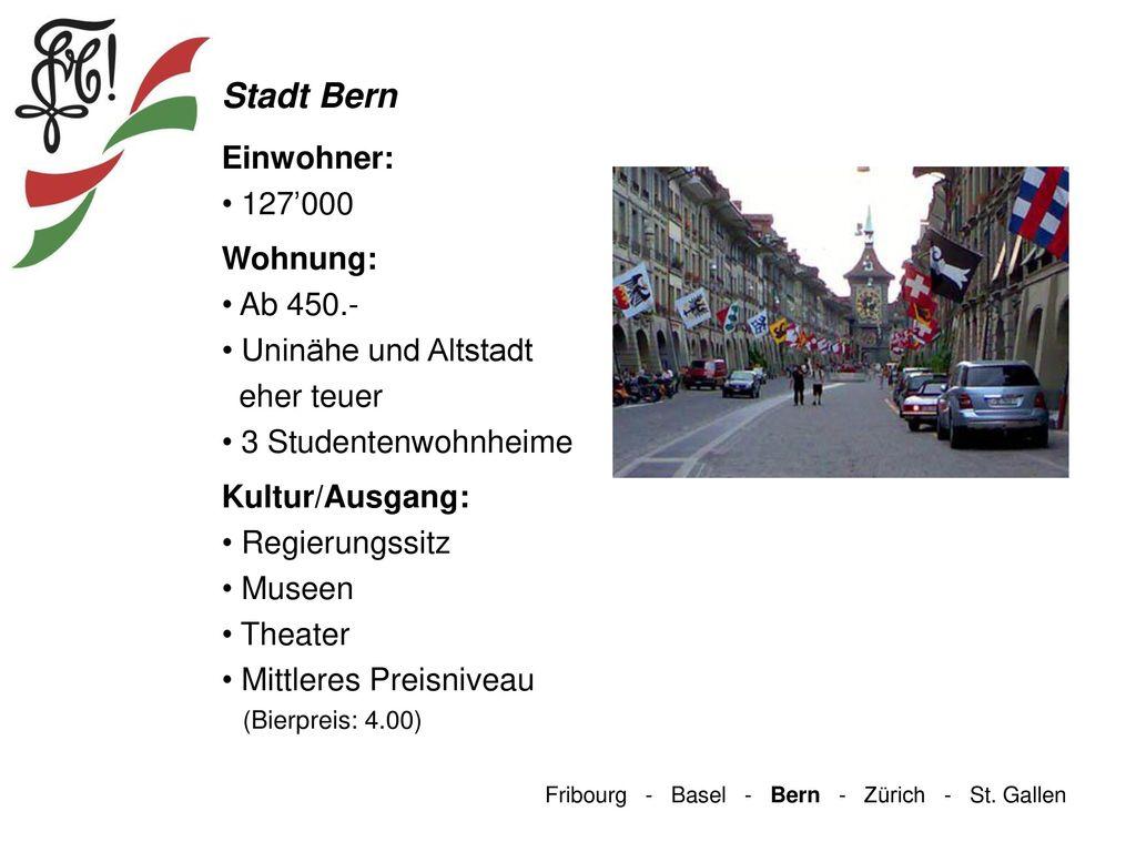 Stadt Bern Einwohner: 127'000 Wohnung: Ab 450.- Uninähe und Altstadt