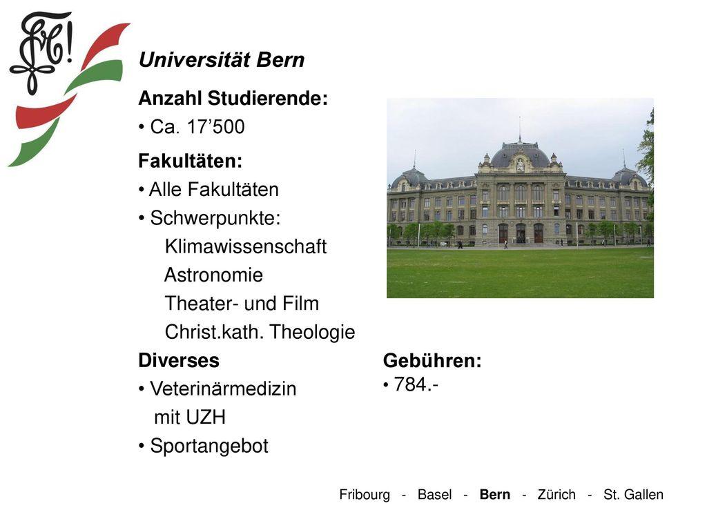 Universität Bern Anzahl Studierende: Ca. 17'500 Fakultäten: