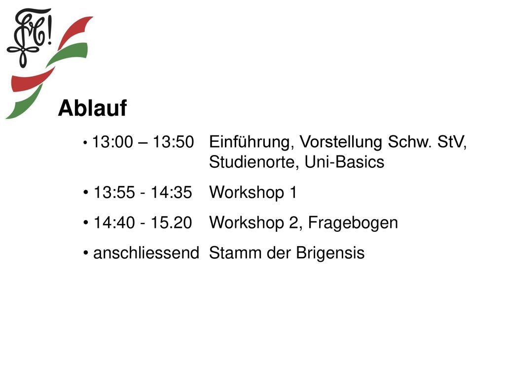 Ablauf 13: :35 Workshop 1 14: Workshop 2, Fragebogen