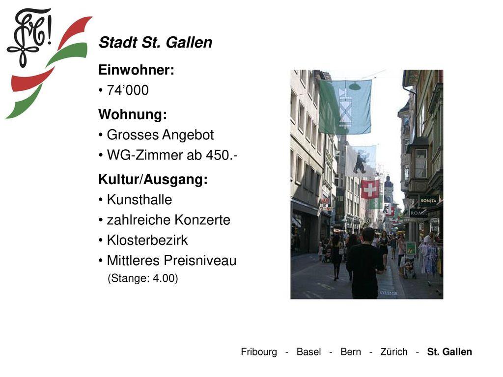 Stadt St. Gallen Einwohner: 74'000 Wohnung: Grosses Angebot