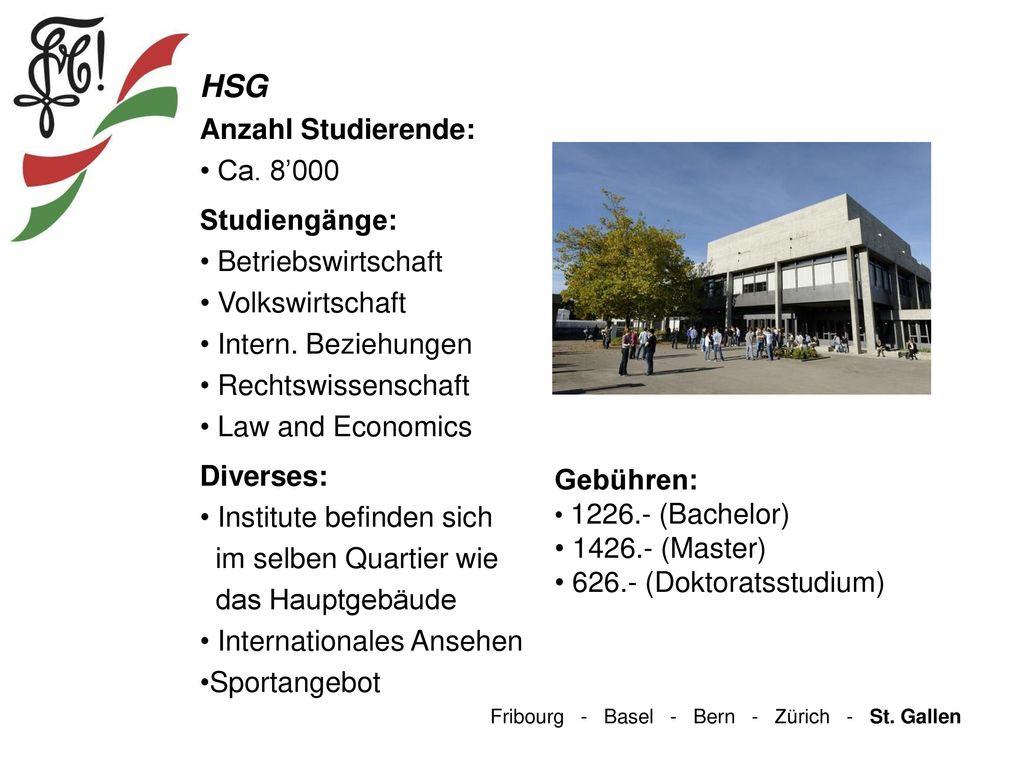 HSG Anzahl Studierende: Ca. 8'000 Studiengänge: Betriebswirtschaft