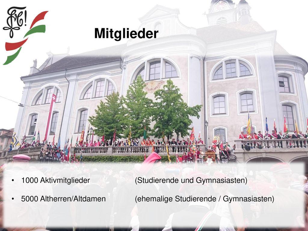 Mitglieder 1000 Aktivmitglieder (Studierende und Gymnasiasten)