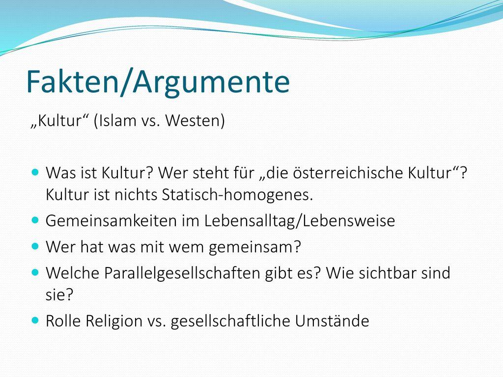 "Fakten/Argumente ""Kultur (Islam vs. Westen)"