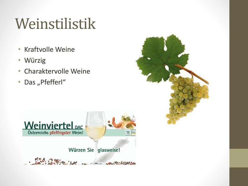 Weinstilistik Kraftvolle Weine Würzig Charaktervolle Weine