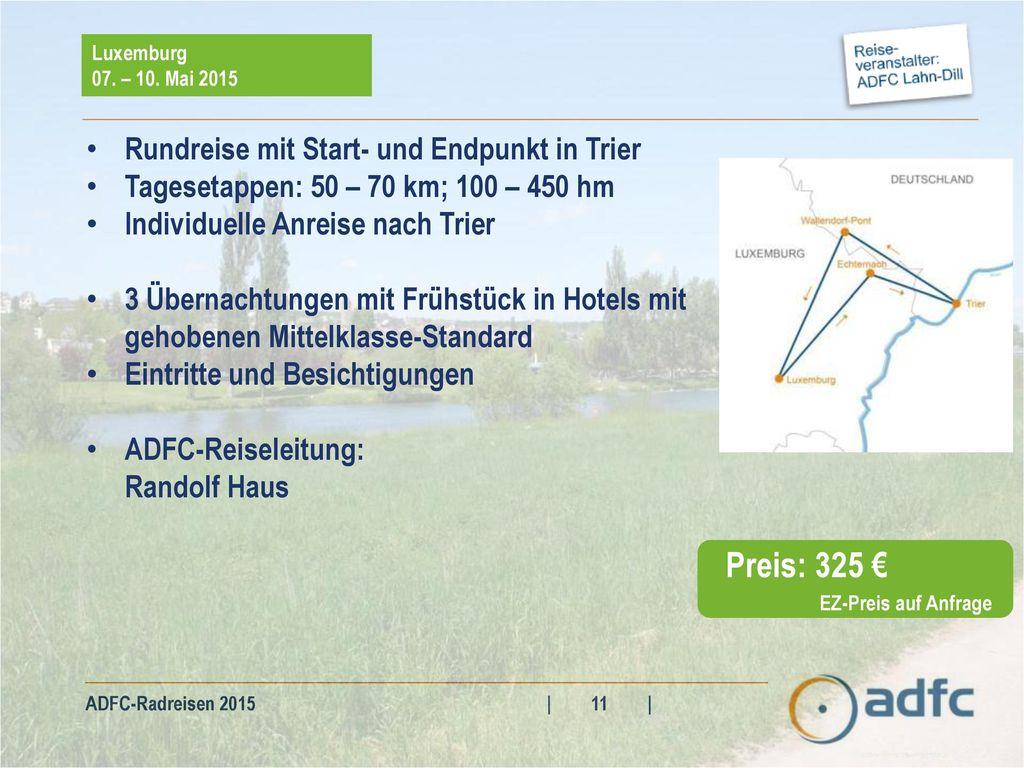 Preis: 325 € Rundreise mit Start- und Endpunkt in Trier