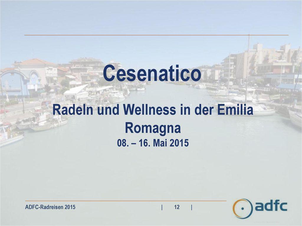Radeln und Wellness in der Emilia Romagna