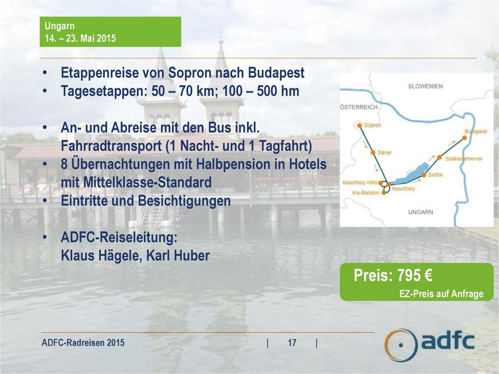 Preis: 795 € Etappenreise von Sopron nach Budapest