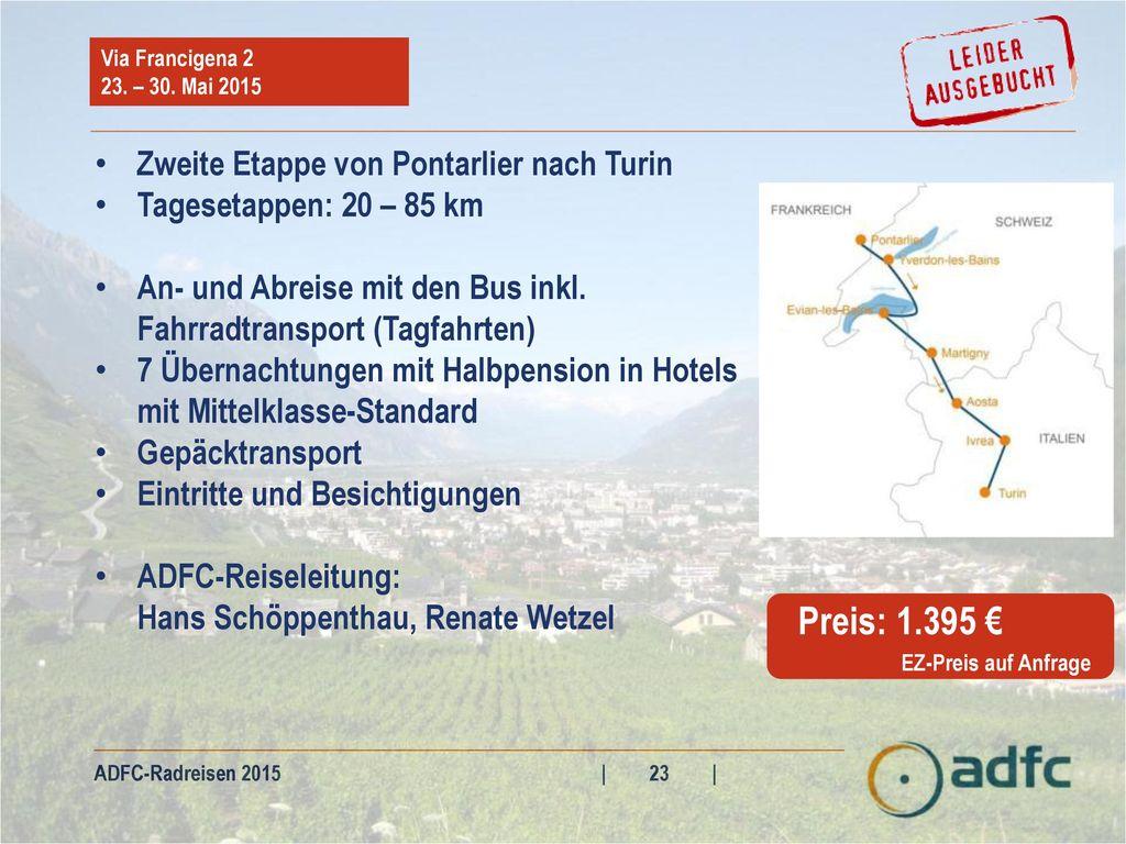 Preis: 1.395 € Zweite Etappe von Pontarlier nach Turin
