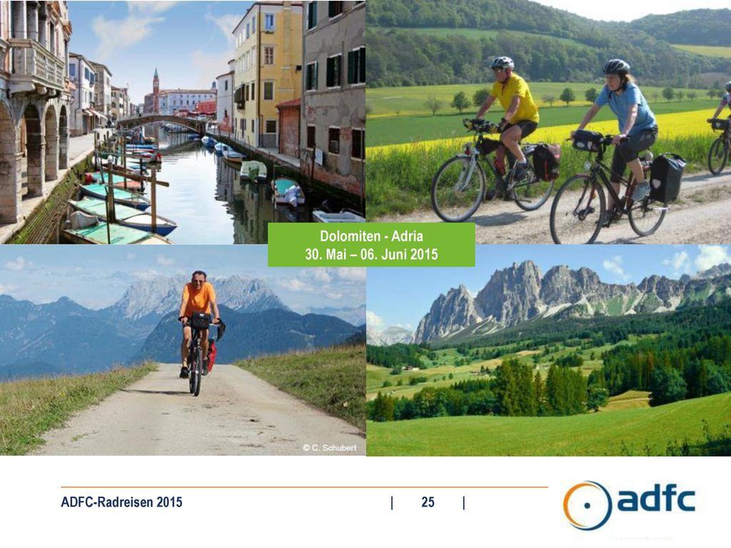 Dolomiten - Adria 30. Mai – 06. Juni 2015