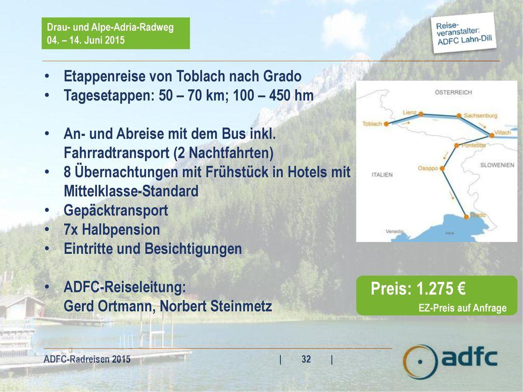 Preis: 1.275 € Etappenreise von Toblach nach Grado
