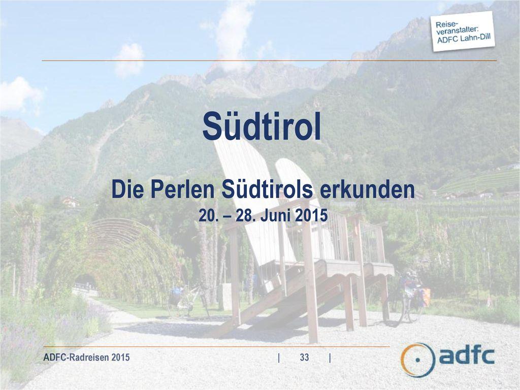 Die Perlen Südtirols erkunden