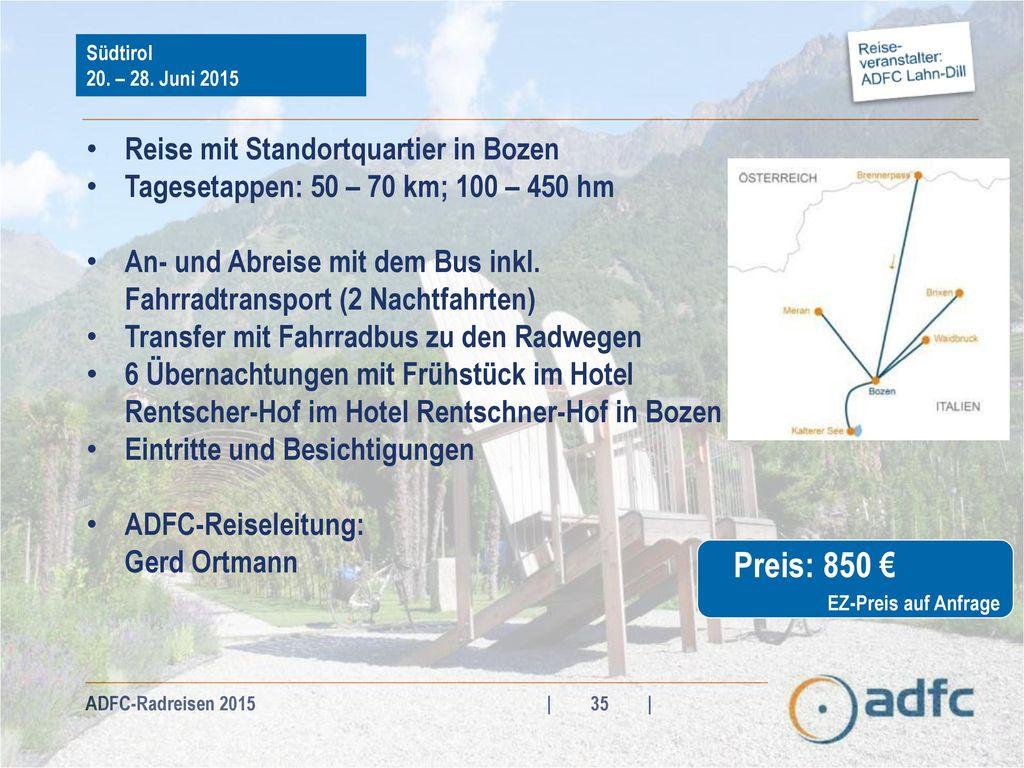 Preis: 850 € Reise mit Standortquartier in Bozen