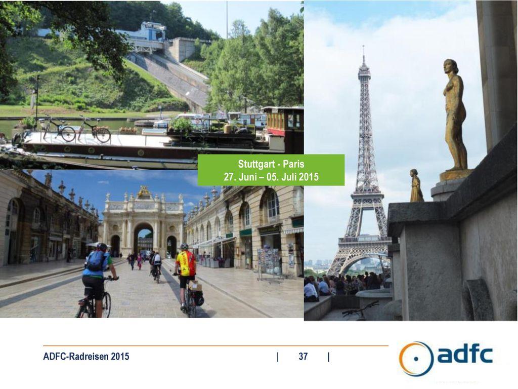 Stuttgart - Paris 27. Juni – 05. Juli 2015