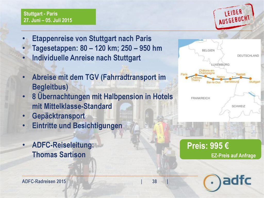Preis: 995 € Etappenreise von Stuttgart nach Paris