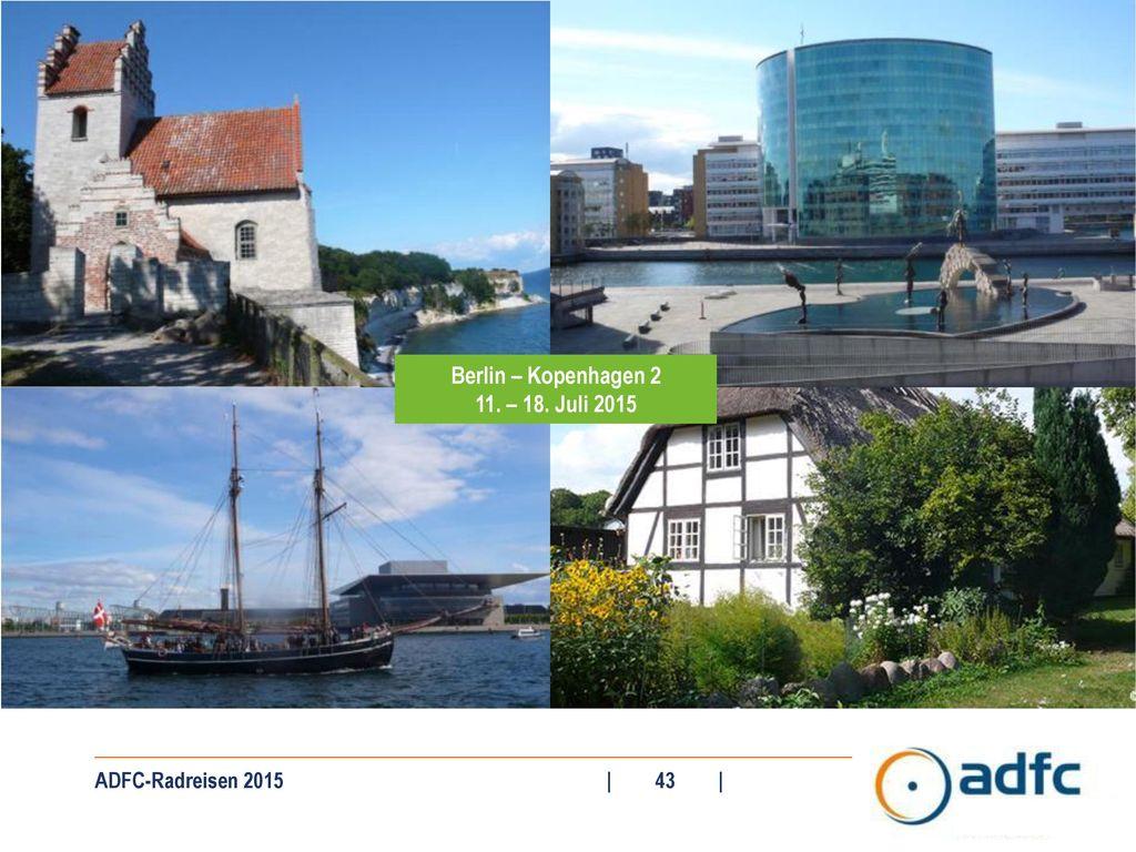 Berlin – Kopenhagen 2 11. – 18. Juli 2015