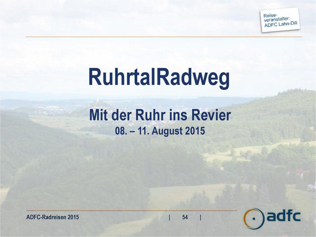 RuhrtalRadweg Mit der Ruhr ins Revier 08. – 11. August 2015