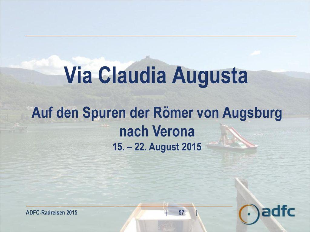 Auf den Spuren der Römer von Augsburg nach Verona