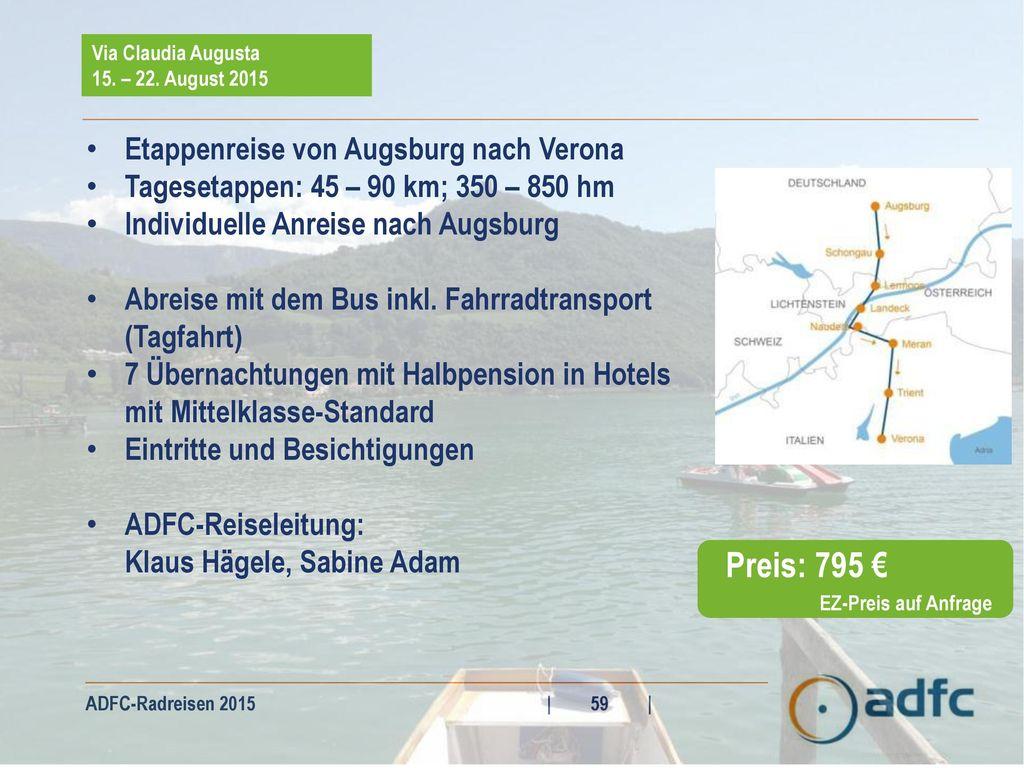 Preis: 795 € Etappenreise von Augsburg nach Verona