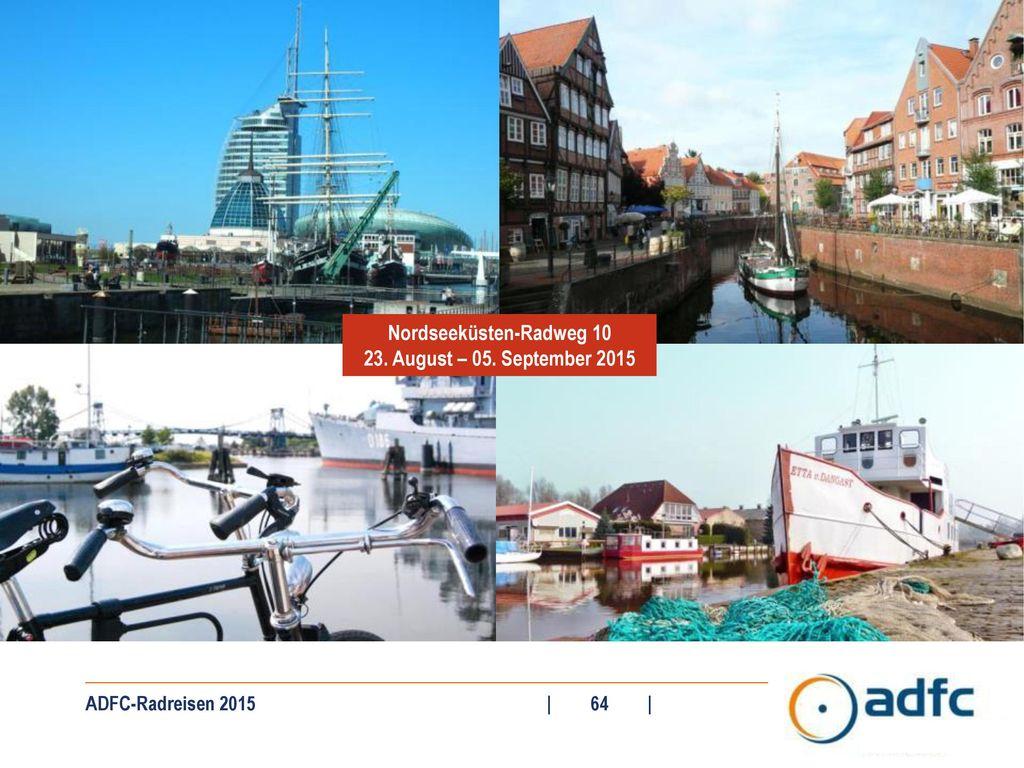 Nordseeküsten-Radweg 10 23. August – 05. September 2015