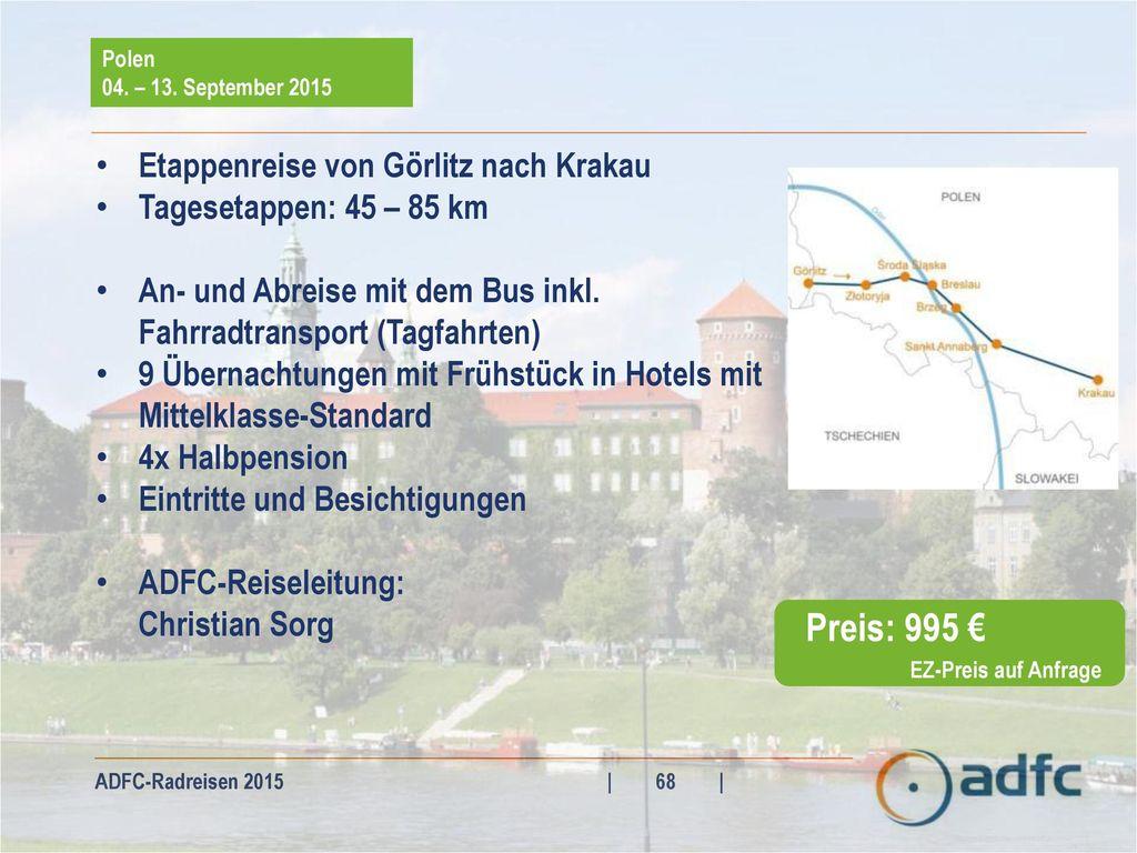 Preis: 995 € Etappenreise von Görlitz nach Krakau