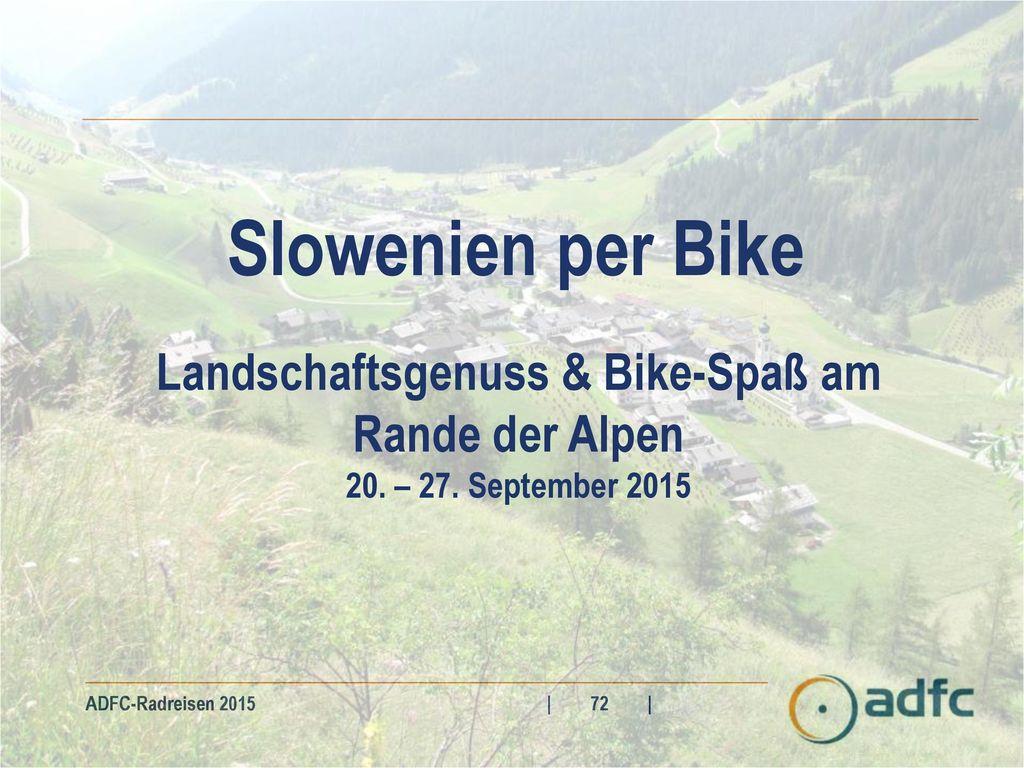 Landschaftsgenuss & Bike-Spaß am Rande der Alpen