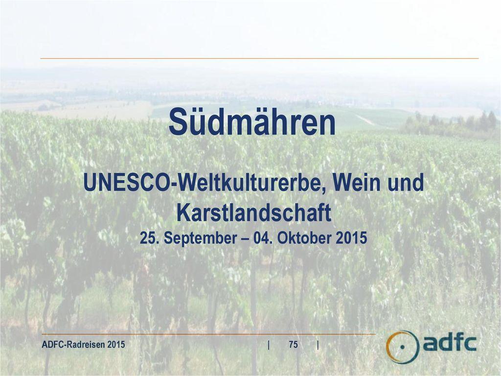 UNESCO-Weltkulturerbe, Wein und Karstlandschaft