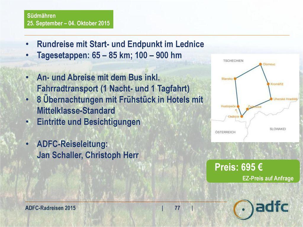 Preis: 695 € Rundreise mit Start- und Endpunkt im Lednice