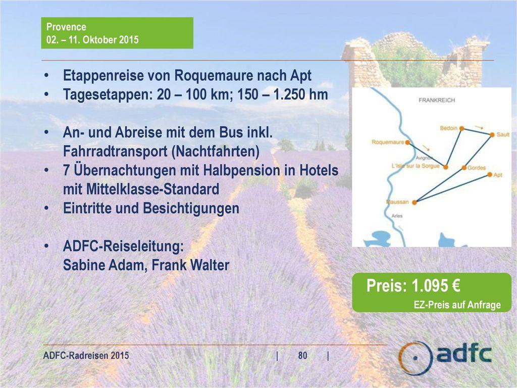 Preis: 1.095 € Etappenreise von Roquemaure nach Apt
