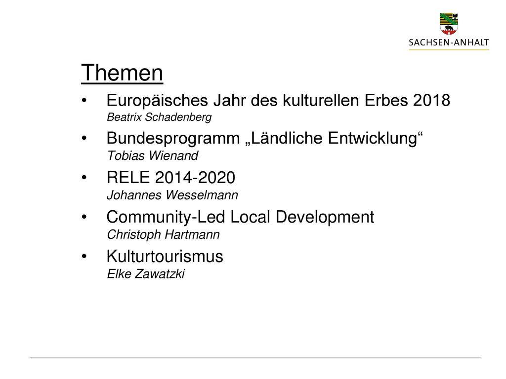 """Themen Europäisches Jahr des kulturellen Erbes 2018 Beatrix Schadenberg. Bundesprogramm """"Ländliche Entwicklung Tobias Wienand."""