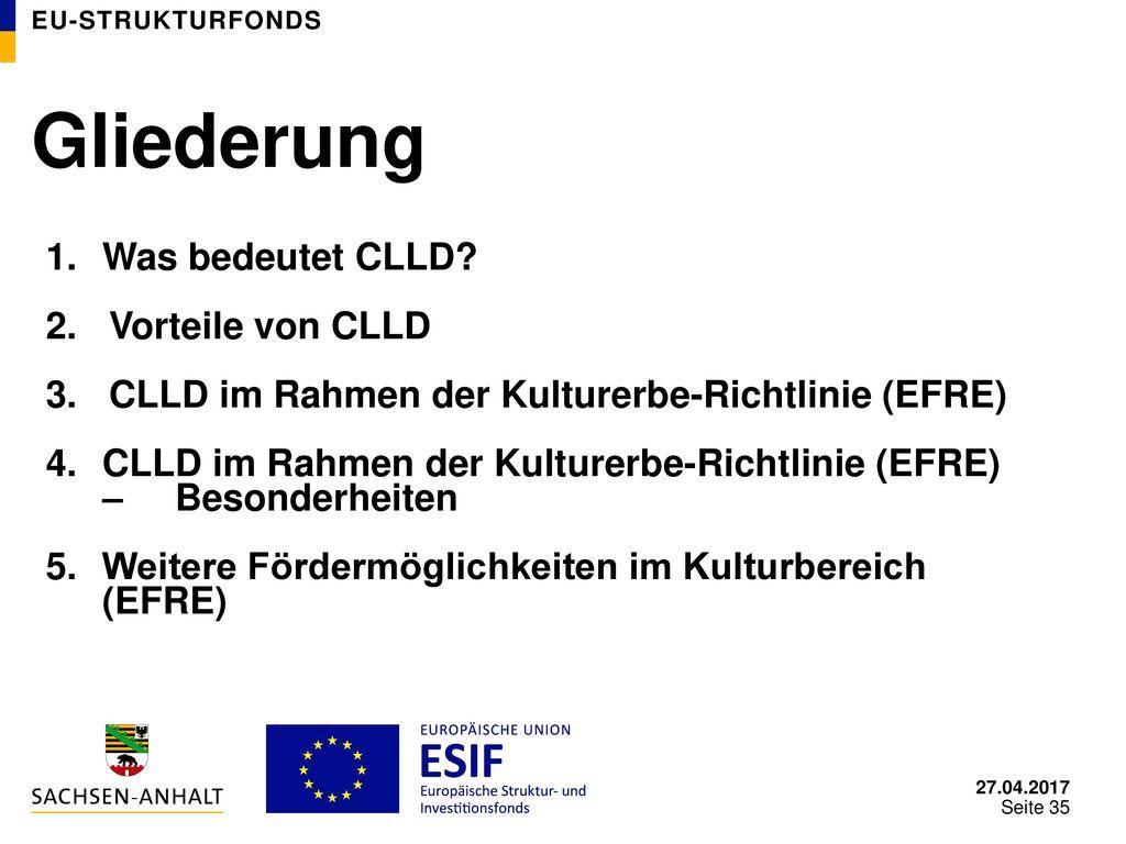 Gliederung Was bedeutet CLLD Vorteile von CLLD