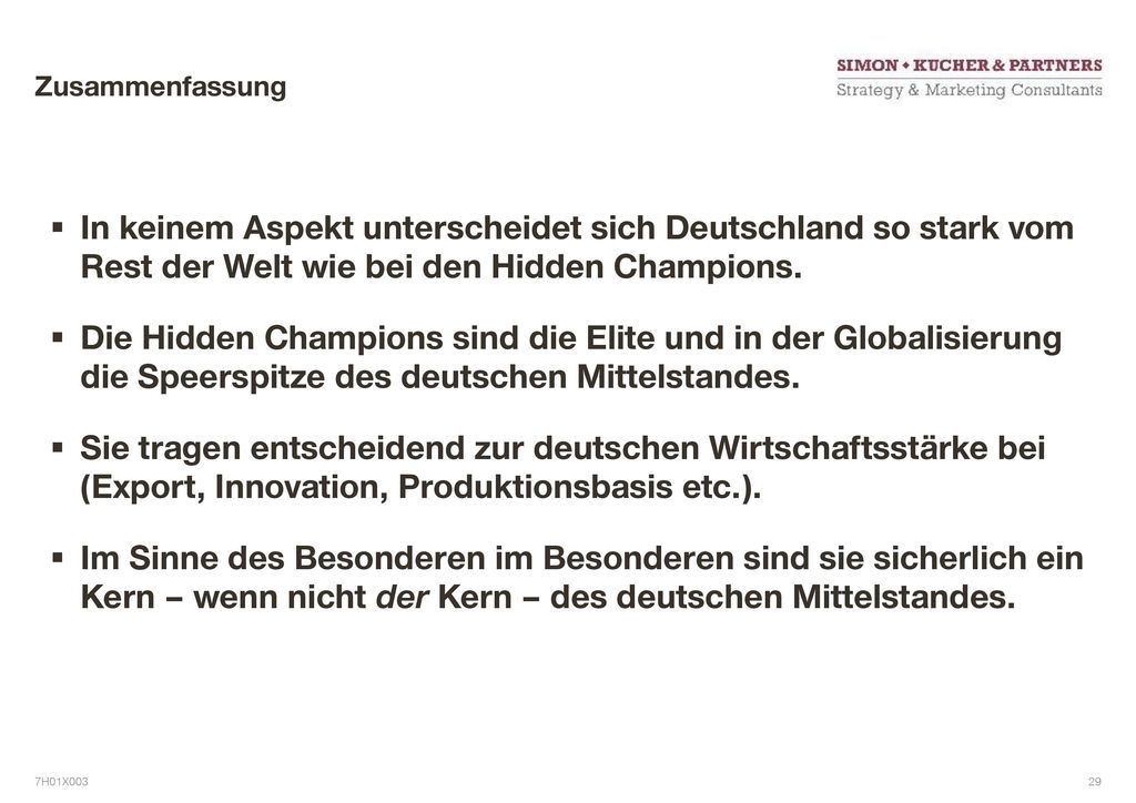 Zusammenfassung In keinem Aspekt unterscheidet sich Deutschland so stark vom Rest der Welt wie bei den Hidden Champions.