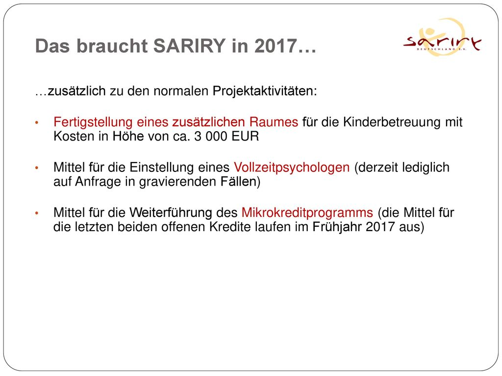 Das braucht SARIRY in 2017… …zusätzlich zu den normalen Projektaktivitäten: