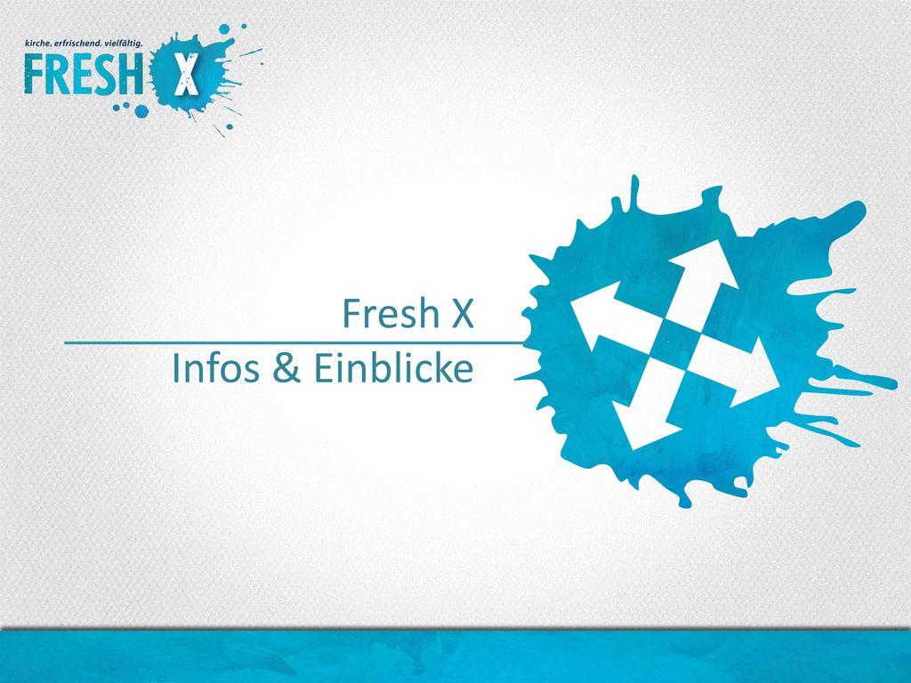 Fresh X Infos & Einblicke