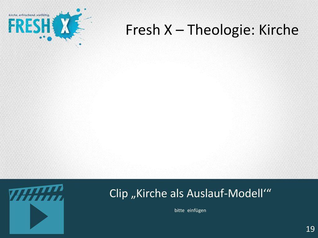 """Clip """"Kirche als Auslauf-Modell' bitte einfügen"""