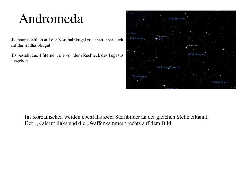 Andromeda Es hauptsächlich auf der Nordhalbkugel zu sehen, aber auch auf der Südhalbkugel.