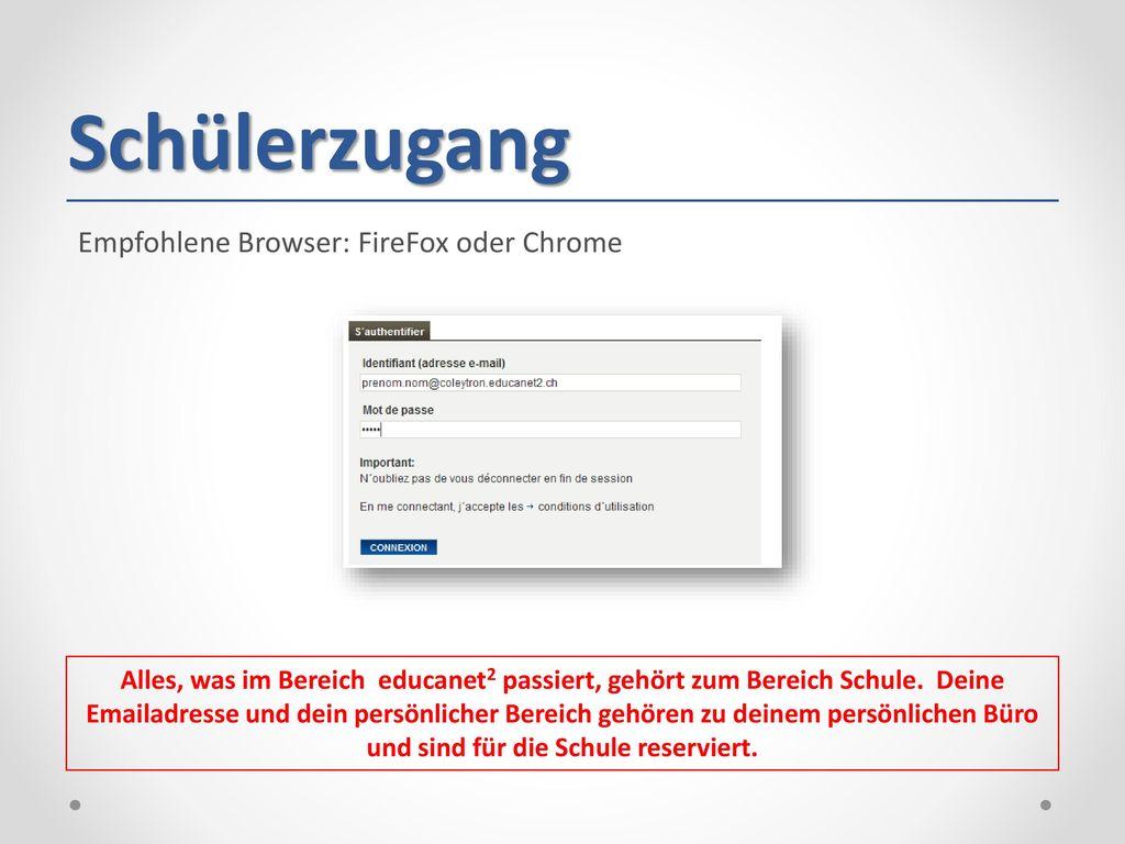 Schülerzugang Empfohlene Browser: FireFox oder Chrome